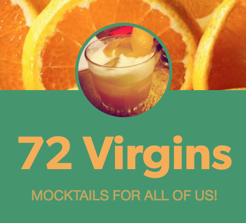 72 Virgins • Mocktails For All of Us!